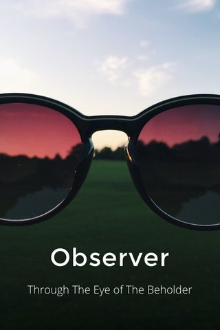 Observer Through The Eye of The Beholder