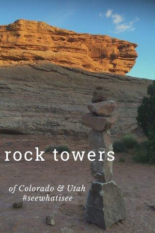 rock towers of Colorado & Utah #seewhatisee