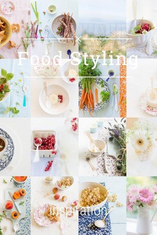 Food Styling inspiration