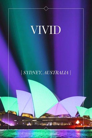 VIVID | SYDNEY, AUSTRALIA |