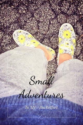 Small Adventures In My #Bucketfeet