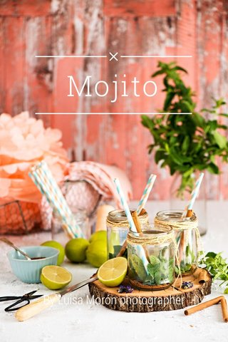 Mojito By Luisa Morón photographer