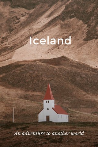 Iceland An adventure to another world