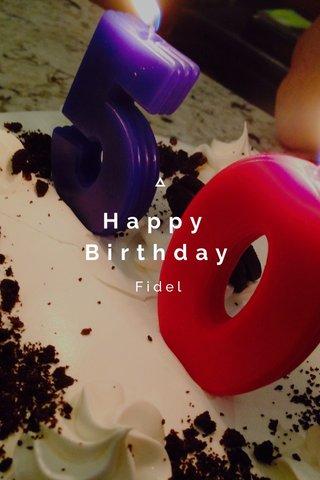 Happy Birthday Fidel