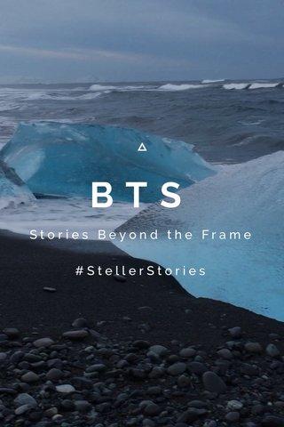 BTS Stories Beyond the Frame #StellerStories