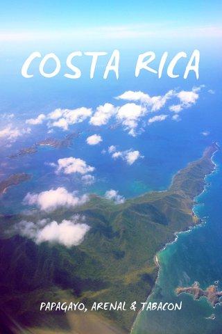 COSTA RICA PAPAGAYO, ARENAL & TABACON