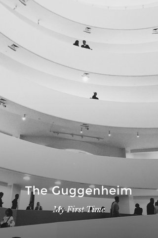 The Guggenheim My First Time