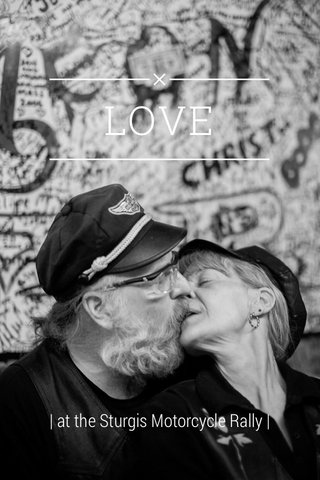 LOVE | at the Sturgis Motorcycle Rally |
