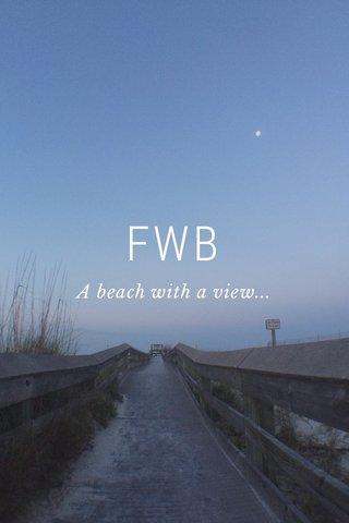 FWB A beach with a view...