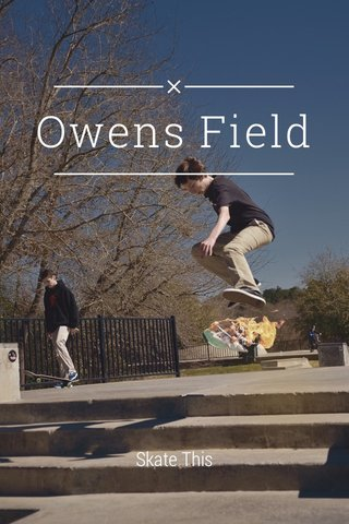 Owens Field Skate This