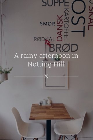 A rainy afternoon in Notting Hill