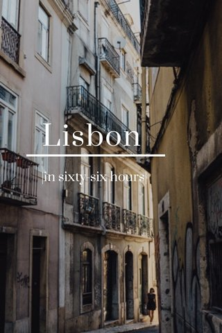 Lisbon |in sixty-six hours|