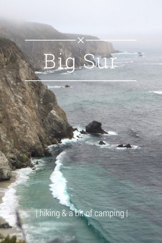 Big Sur | hiking & a bit of camping |