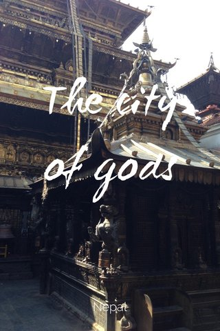 The city of gods Nepal