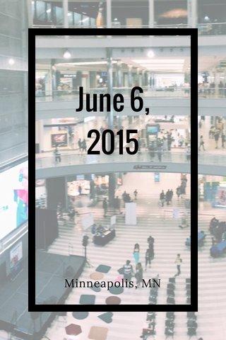 June 6, 2015 Minneapolis, MN