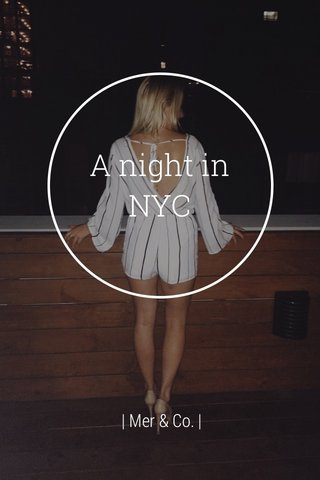 A night in NYC | Mer & Co. |