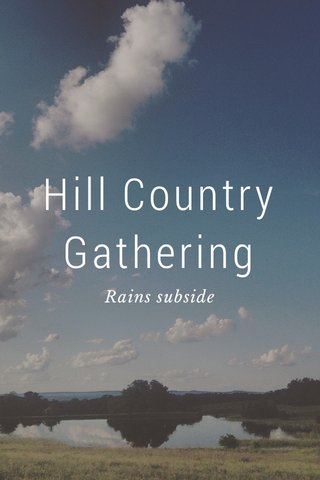 Hill Country Gathering Rains subside