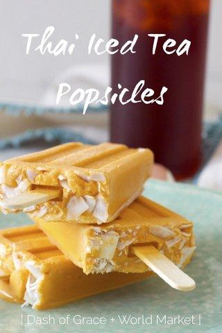 Thai Iced Tea Popsicles | Dash of Grace + World Market |