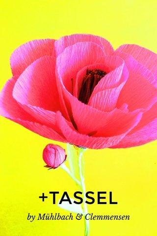 +TASSEL by Mühlbach & Clemmensen