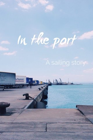 In the port A sailing story