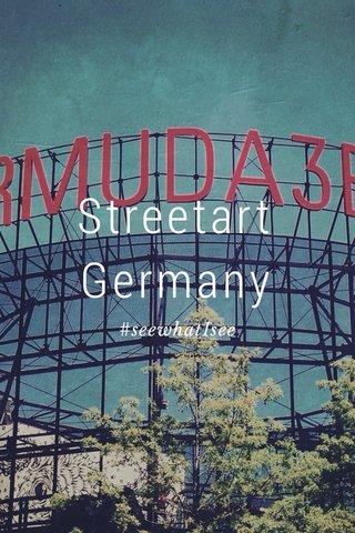 Streetart Germany #seewhatIsee