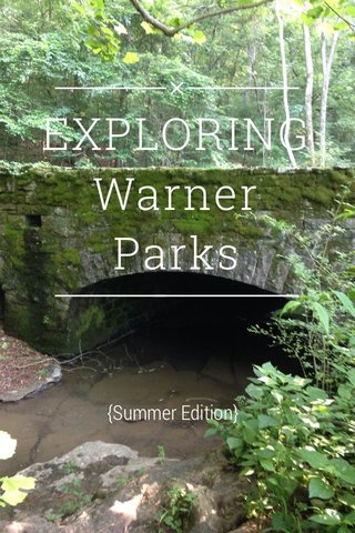 EXPLORING Warner Parks {Summer Edition}