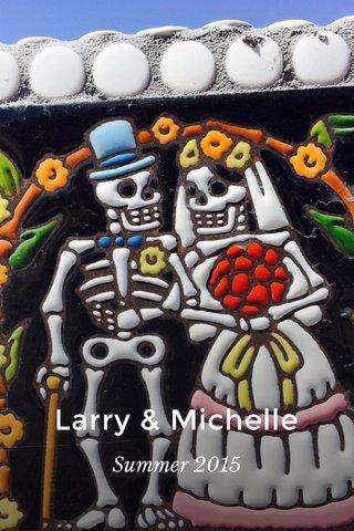 Larry & Michelle Summer 2015