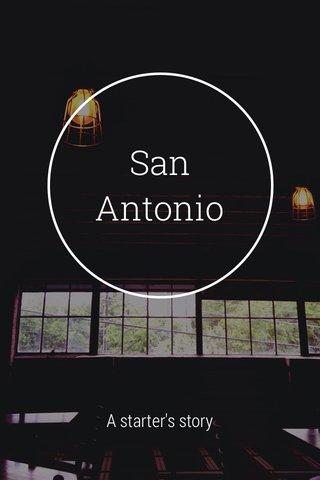 San Antonio A starter's story