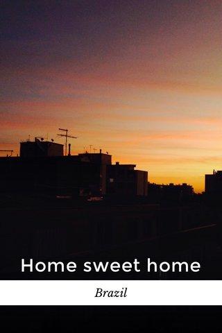 Home sweet home Brazil