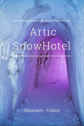 Artic SnowHotel Rovaniemi - Finland