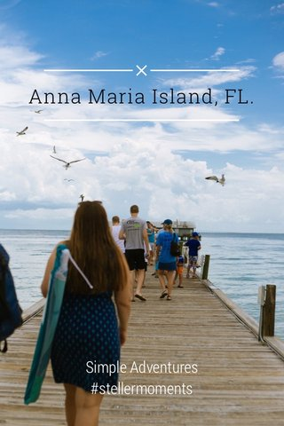 Anna Maria Island, FL. Simple Adventures #stellermoments