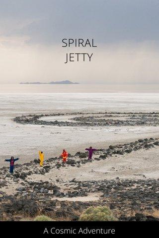 SPIRAL JETTY A Cosmic Adventure