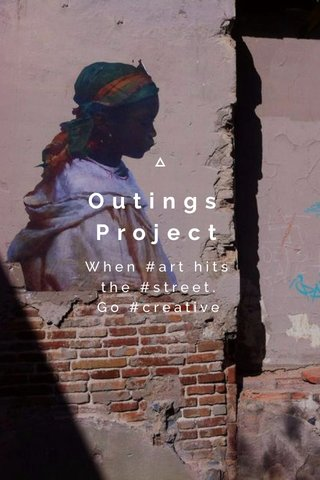 Outings Project When #art hits the #street. Go #creative