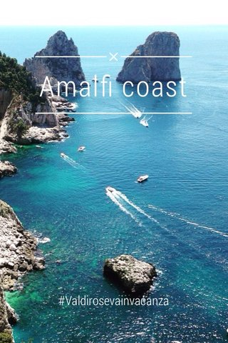 Amalfi coast #Valdirosevainvacanza