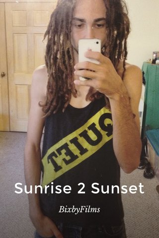 Sunrise 2 Sunset BixbyFilms
