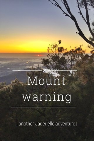 Mount warning | another Jaderielle adventure |