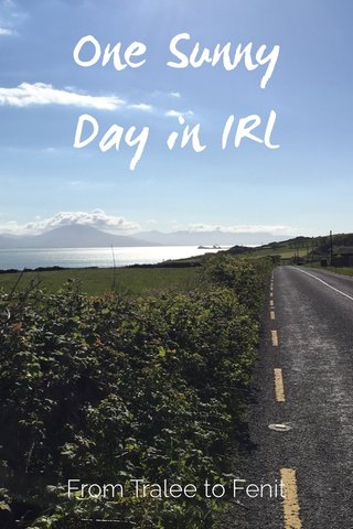 One Sunny Day in IRL From Tralee to Fenit