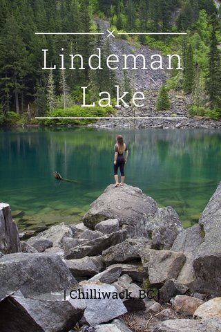 Lindeman Lake | Chilliwack, BC |