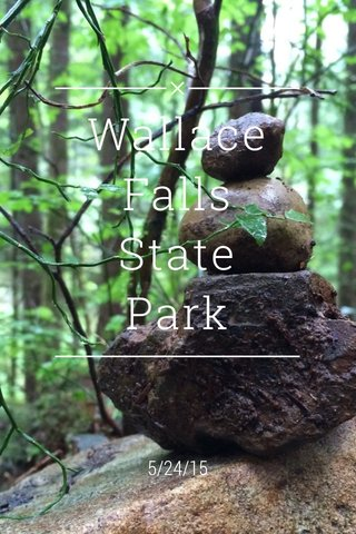 Wallace Falls State Park 5/24/15