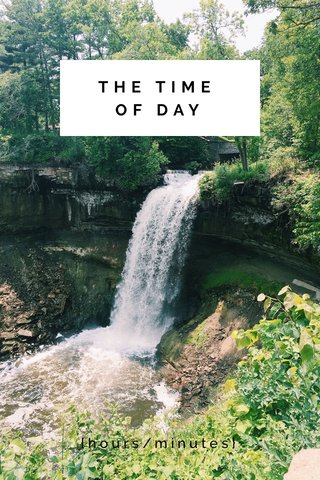 THE TIME OF DAY {hours/minutes}