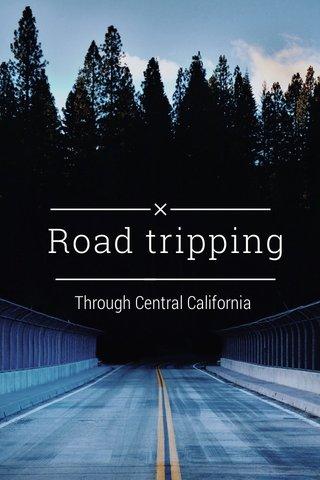 Road tripping Through Central California