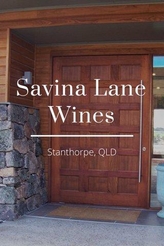 Savina Lane Wines Stanthorpe, QLD