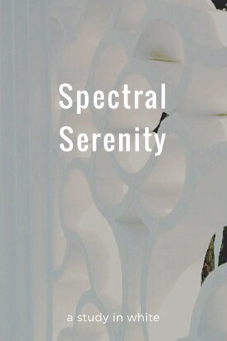 Spectral Serenity a study in white