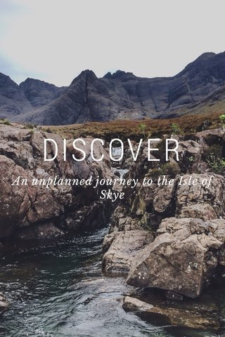 DISCOVER An unplanned journey to the Isle of Skye