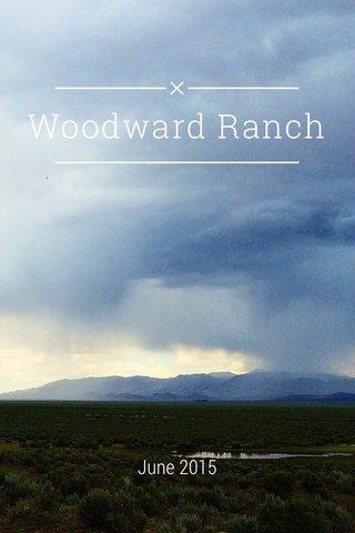 Woodward Ranch June 2015