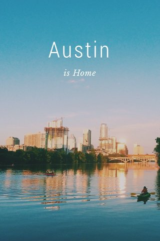 Austin is Home