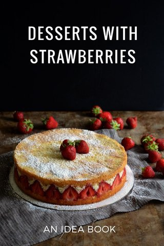DESSERTS WITH STRAWBERRIES AN IDEA BOOK