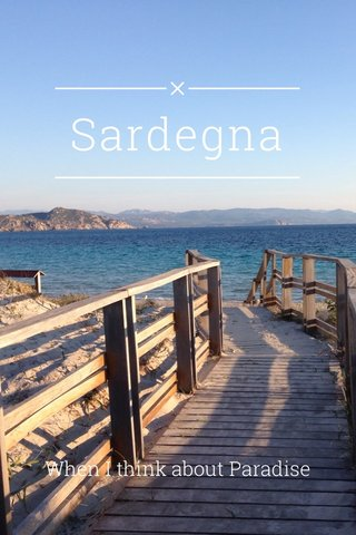 Sardegna When I think about Paradise