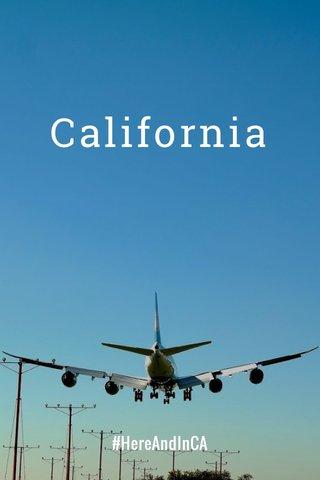 California #HereAndInCA