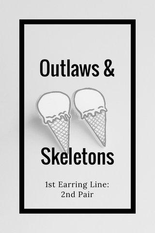Outlaws & Skeletons 1st Earring Line: 2nd Pair